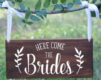 Here Come the Brides wood sign, Ring Bearer Sign, Flower Girl Sign, Lesbian Wedding, Boho Wedding Sign, Gay Wedding, Sign for Gay wedding