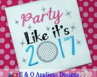 New Years Digital Applique Design - New Years Embroidery Design - Party Like It's 2017  - New Year's Eve Embroidery Design - New Year's
