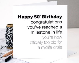 Funny 50th Birthday Card For Men; 'Too Old For A Midlife Crisis'; 50th Card For Husband; 50th Card For Dad; Card For Men; GC131