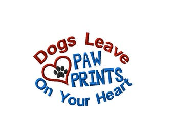 Dogs Leave Paw Prints On Your Heart Machine Embroidery downloadable design