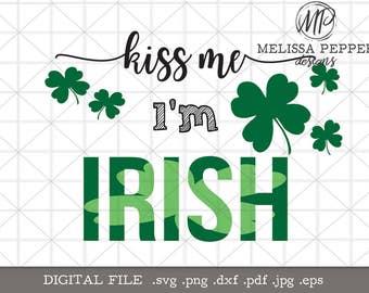 kiss me i'm irish svg,st patricks day shirt design,four leaf clover,good luck shirt,no pinch shirt,st pattys design,cut file,kiss me