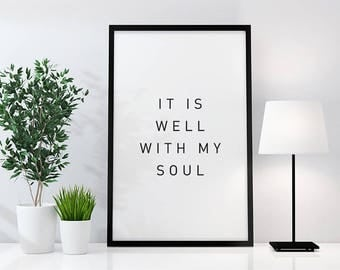 It is well with my soul Typography Print, Inspirational Quote, Minimalist Typography Print, Gallery Wall, Kitchen Art, Inspirational Decor