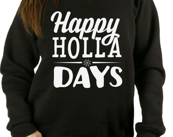 Happy Holla Days Womens Ugly Christmas sweater -- Christmas sweaters -- pullover sweatshirt -- off the shoulder.