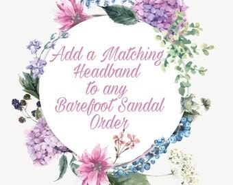 Add Matching Headband to any Barefoot Sandals order - Add on Item - Add on Headband for Barefoot Sandals
