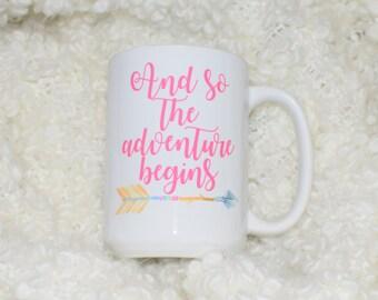 And So the Adventure Begins - New Baby - Graduation - Travel Coffee Mug