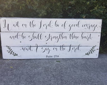 Bible Verse Wall Art - Wait on the Lord - Be of good Courage - Psalm 27:14 - Scripture Sign - Christian Sign - Pallet Sign - Rustic Wall Art