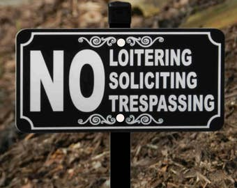 NO Loitering Soliciting Trespassing Lawn Sign - Free Shipping