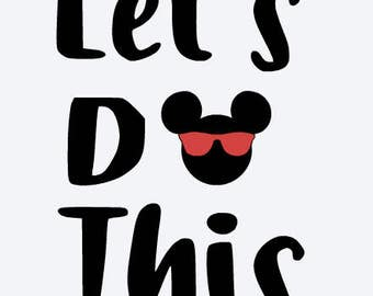 mickey lets do this, mickey mouse, mickey sunglasses, disney, cut file, printable file, cricut, silhouette, instant download