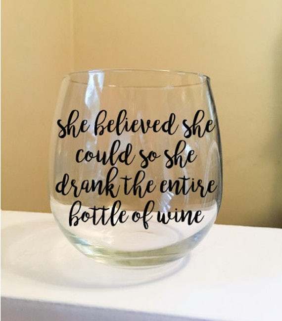 She Believed She Could Stemless Wine Glass