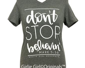 Girlie Girl Originals Mark 5:36-Don't Stop Believin' Grey V-Neck Bella Canvas Shirt