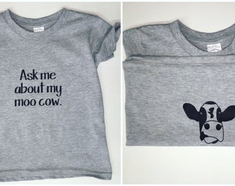 Ask me about my moo cow, kids funny shirt, little farmers shirt, cow shirt, farm shirt