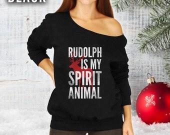 Rudolph Is My Spirit Animal Slouchy Sweatshirt- Merry Christmas Shirt, Christmas Gift Ideas, Ugly Christmas Sweater, Christmas Jumper CT-914