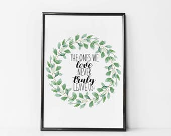 The Ones We Love Never Truly Leave Us - Harry Potter Print - Sirius Black Quote - Harry Potter Art - Harry Potter Poster - Memorial Print