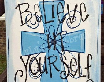 Believe in Yourself Canvas-Believe-Inspiration-Inspirational-Positive Saying-Cross-Blue Cross-Blue-Flower-Canvas-Hand Painted-Inspire