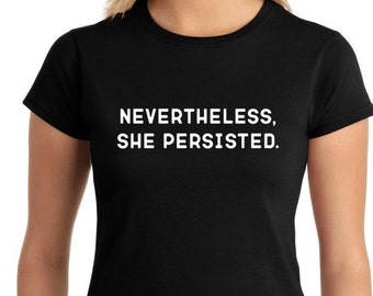 Nevertheless, She Persisted Tee - Relaxed Fit