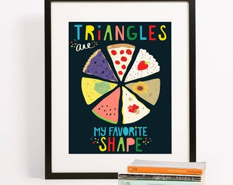 Triangles are my Favorite Shape Junk Food Art Print 8x10