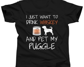 Puggle Shirt - I Just Want To Drink Whiskey and Pet My Puggle Gift - Puggle Dog - Puggle Lover Gifts - Puggle Puppy - Puggle Pet Gifts