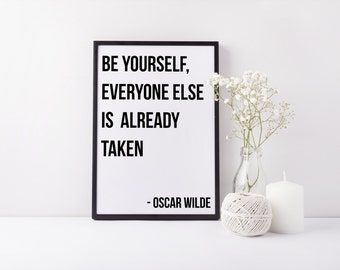 Oscar Wilde Quote Print 'Be Yourself, Everyone Else Is Already Taken' Wall Print Oscar Wilde Print Black White Poster Inspirational Quote