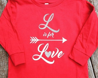 Valentine's Shirt, L is for love, love shirt, custom shirt, girls shirt, Valentine's Day