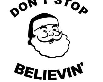 Don't stop believin' SVG File, Quote Cut File, Silhouette File, Cricut File, Vinyl Cut File