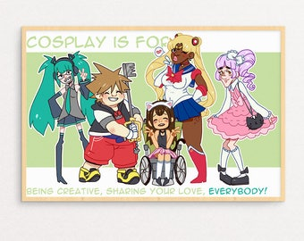Cosplay is for EveryBODY  Print | poster, anime, body positive, manga, nerd, art, anime art, kawaii