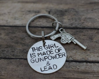 This Girl Is Made Of Gunpowder & Lead Keychain *Hand Stamped**Country Girl**Gundpowder and Lead""