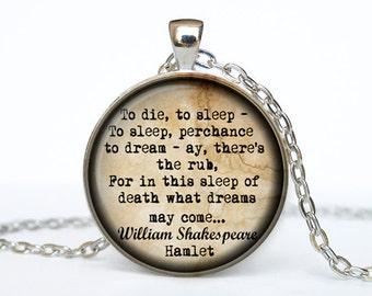 Hamlet jewelry quote To die, to sleep  William Shakespeare  Quote William Shakespeare Necklace William Shakespeare pendant