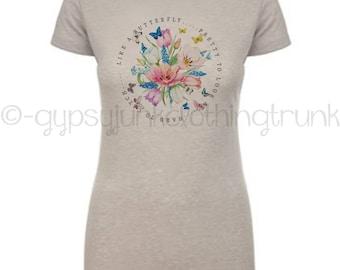 Floral T-Shirt, Butterfly Shirt, Inspirational Top, Butterfly Top, Floral Top, Boho Floral Top, Garden Shirt, Butterfly Quote Shirt