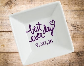 Best Day Ever ring dish- Wedding Gift- Gift for Bride- Bridal Shower Gift- Wife Gift- Anniversary Gift- Engagement Gift- Personalized Gift