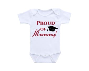 Mommy Shirt or Gerber Onesie® Graduation Onesie® Proud of you Baby Graduation Mommy Gifts Mom Gifts Cute Baby Onesies® College Graduation