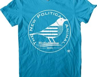 Birdie Sanders Men's and Women's T-shirt. The New Political Animal. Screen Printed, not vinyl!