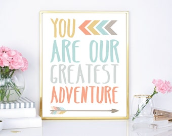 you are our greatest adventure print, nursery print, modern baby nursery decor, wall art print, printable nursery, adventure quote printable