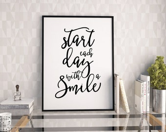 Start each day with a smile print, motivational and inspirational quote print, printable art, downloadable print, modern wall art,wall decor