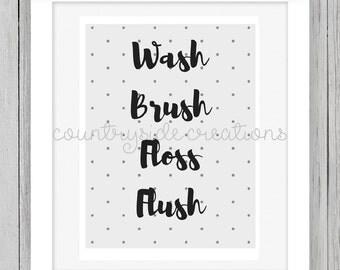 Wash, Brush, Floss, Flush, Bathroom Decor, Bathroom Wall Art, Bath Decor, White and Black Decor, Bathroom Art, Bathroom Wall Decor, Wash Art