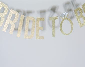 Bride to Be Banner for Bridal Shower, Engagement and/or Bachelorette