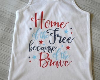 4th of July Tank, Home of the Free Because of the Brave Memorial Day Racerback Tank Top, Fourth of July Tank, Memorial Day Shirt Girls Shirt