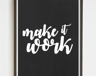 Make It Work | Tim Gunn | Motivational Quote | Printable Wall Art | Chalkboard Art | Instant Download | Project Runway | Office Decor