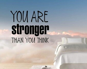 You are stronger than you think Wall Decal, Vinyl Letters, Inspirational Quote, Multiple Colors