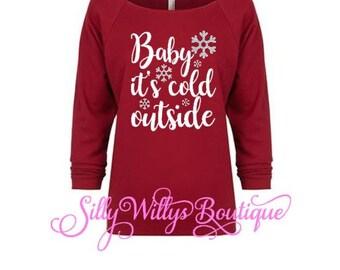 Baby it's cold outside shirt, Christmas shirt, Christmas top, ugly Christmas sweater, Christmas party shirt, Christmas sweatshirt,