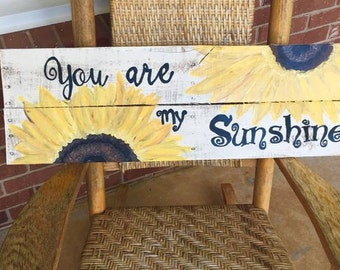 You are my sunshine sunflower wood pallet sign handpainted indoor/outdoor decor