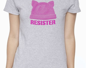 Resist! / Resister - Pink Pussy Hat Tshirt - Women's March on Washington - Protest - Feminist - Shirt - Anti-Trump - Women's Rights