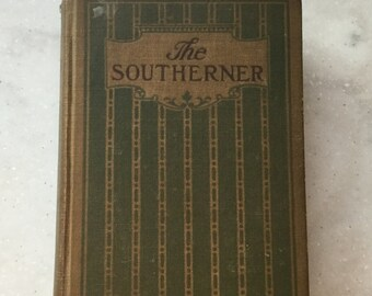 1913 Antique Book, The Southerner by Thomas Dixon
