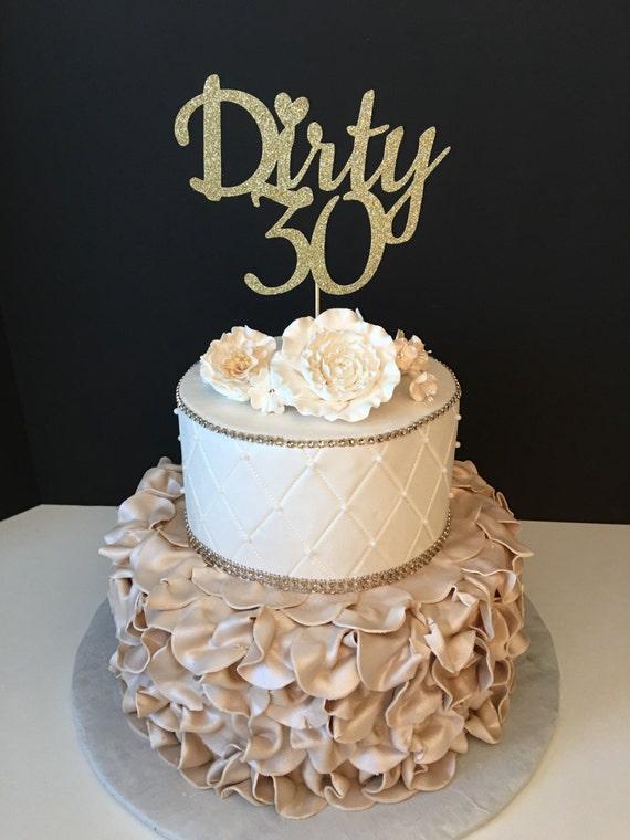 Gold Glitter 30th Birthday Cake Topper Dirty Thirty Dirty 30