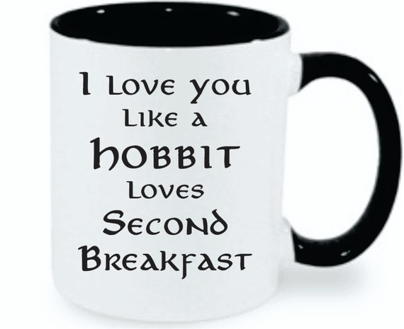 Lord Of The Rings   Love You Like a Second Breakfast   The Hobbit   Funny Mug   Hobbit Quote   Fandom   LOTR  Lord Of the Rings Quote   Gift