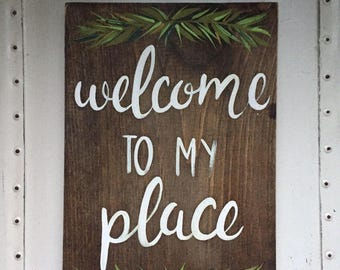 """Hand Painted """"Welcome to my Place"""" Sign // Housewarming Gift // Front Door Decor // Entry Way Decor // Welcome Sign // Home Sweet Home"""