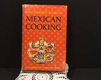 The Complete Book of Mexican Cooking Vintage Cookbook Elizabeth Lambert Ortiz Orange Mexico Recipes Illustrated
