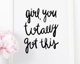 Motivational art / typography art / art print / inspiring print / you got this / gift for her / 8x10 / 16x20 / 18x24 / motivation print