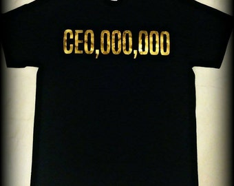 CEO Millionaire shirt, Black and Gold CEO shirt, Black and Gold CE0,000,000 shirt, White and Gold CEO shirt, Boss shirt, S, M, L, xl
