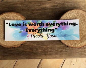 Everything Everything Bookmark - Quote - Love Is Worth Everything