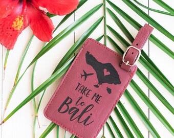 Bali Travel Gift, Luggage Tag, Take me to Bali, Indonesia, Map of Bali, Southeast Asia Trip, Balinese, Bali Honeymoon, Wedding Gift LT45
